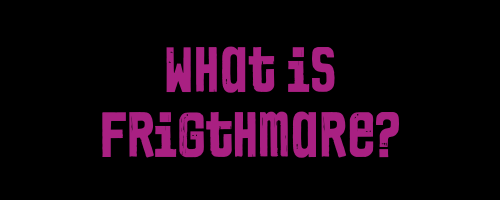 What is Frightmare